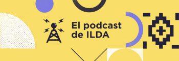 Nueva temporada de «El Podcast de ILDA»