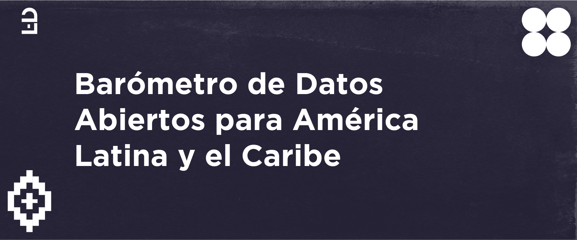 Lead Researchers call for the Open Data Barometer of Latin America and the Caribbean