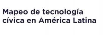 Reporte: Mapeo de Tecnología Cívica en América Latina